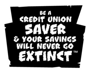 Be a Credit Union saver & your savings will never go extinct