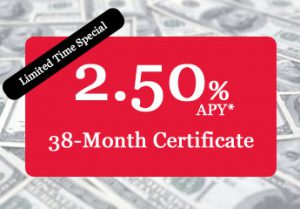 2.50% APY* 38-month certificate. limited time special