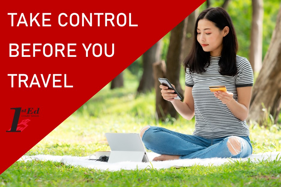 Gain a new level of security and control over your money. 1st Ed members have real-time control over their debit and credit cards through their smartphone or tablet - Click Here for details